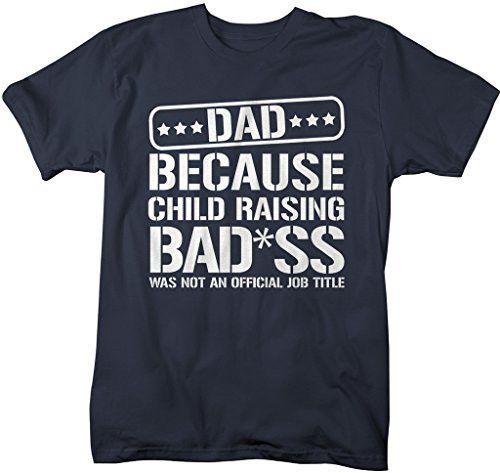 462de4ca Shirts By Sarah Men's Funny Dad T-Shirt Child Raising Bad*ss Not Official  Title | Baby Long 2017 | Funny shirts, T shirt, Shirts