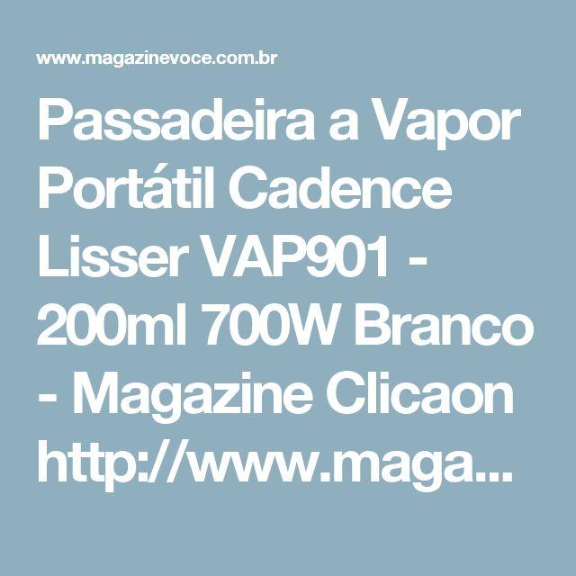 Passadeira a Vapor Portátil Cadence Lisser VAP901 - 200ml  700W Branco - Magazine Clicaon http://www.magazinevoce.com.br/magazineclicaon/p/passadeira-a-vapor-portatil-cadence-lisser-vap901-200ml-700w-branco/15859/?utm_source=clicaon&utm_medium=passadeira-a-vapor-portatil-cadence-lisser-vap901-&utm_campaign=copy-paste&utm_content=copy-paste-share
