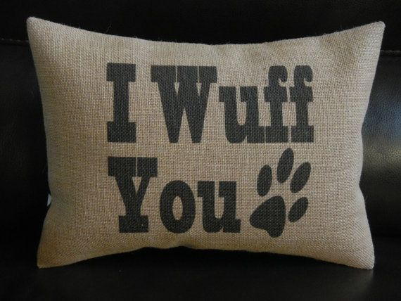 I Wuff You Dog Burlap Pillow in Natural Dog Decor shabby and cottage chic on Etsy, $22.95