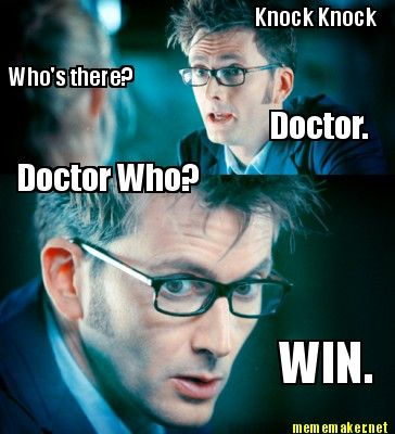 Doctor? Doctor who?