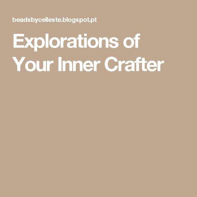 Explorations of Your Inner Crafter
