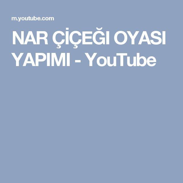 NAR ÇİÇEĞI OYASI YAPIMI - YouTube