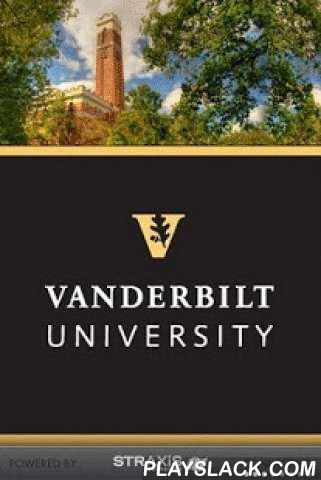 Vanderbilt University  Android App - playslack.com ,  With the Official App of Vanderbilt University, keeping in touch is now easier and more enjoyable than ever before.Check out Campus News and the Events calendar to find out what's happening at Vanderbilt University.Use the Campus Map to find your way around campus, and grab a pic from the Photos section to set as your Android Wallpaper.Everything you wanted to know about Vanderbilt University is now at your fingertips.• Athletics – Find…