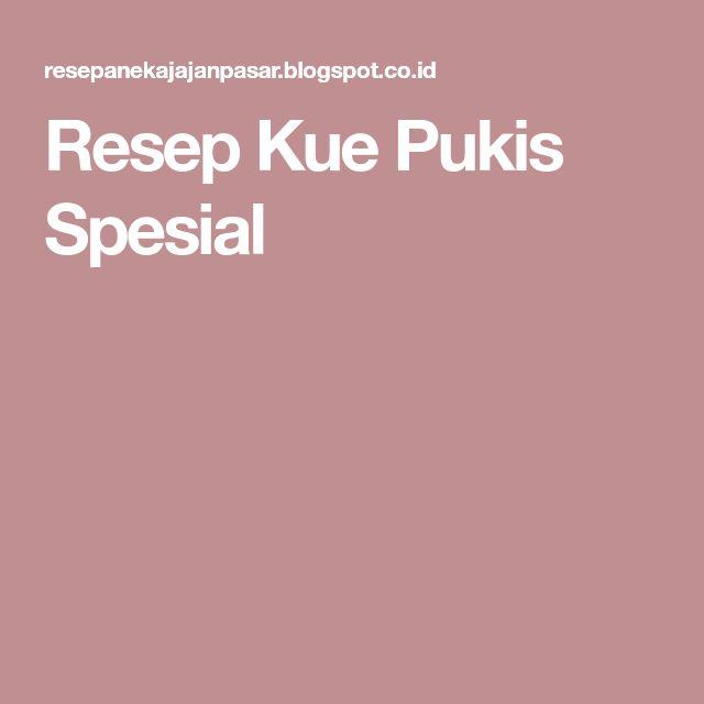 Resep Kue Pukis Spesial