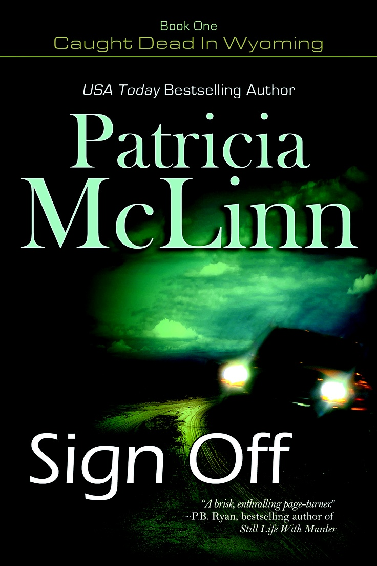 """New cover for SIGN OFF, first book in """"Caught Dead in Wyoming"""" mystery series. Fabulous reviews!"""