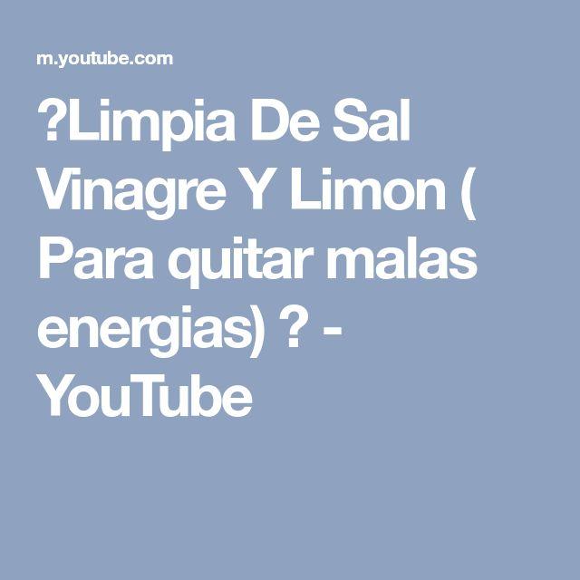 ❄Limpia De Sal Vinagre Y Limon ( Para quitar malas energias) ❄ - YouTube