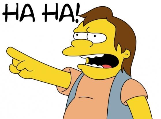 Nelson Muntz ... HA HA ... ;-)