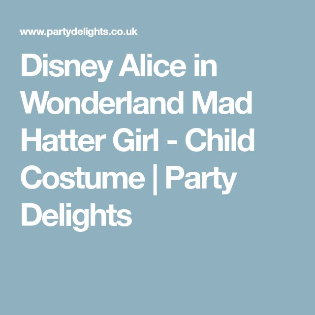 Disney Alice in Wonderland Mad Hatter Girl - Child Costume | Party Delights
