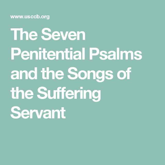 The Seven Penitential Psalms and the Songs of the Suffering Servant