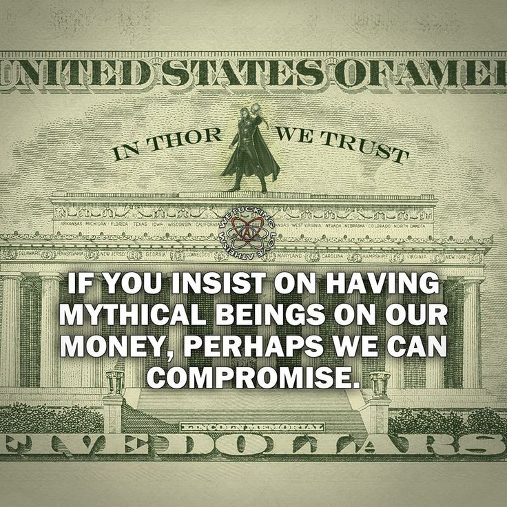 Politics, Atheism, Religion, Separation of Church and State, Forcing Religion on Others, Religious Freedom, Freedom of Religion, Freedom from Religion, God is Imaginary, Money, US Currency, Thor, America, United States, United States of America, USA. In Thor We Trust. If you insist on having mythical beings on our money, perhaps we can compromise.