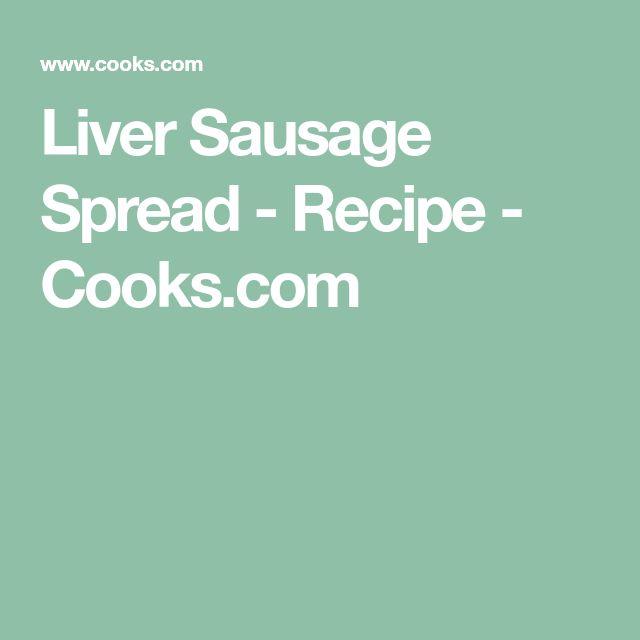 Liver Sausage Spread - Recipe - Cooks.com
