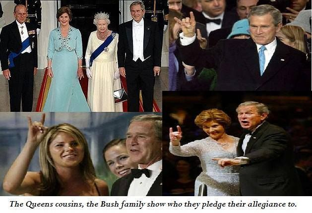Gorge Bush is 4th cousin of the Queen. It's on ancestry.com. The 1 PERCENT....Corna hand symbol.