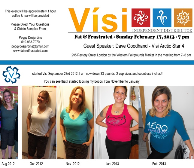 5 months of Visi - from a size 14 to a size 8! YAY!!  Plus I'm making 200 - 500 per week part time!  Find out how you can do the same!    Join Us! Discover the Magic of Visi with Guest Speaker David Goodhand. Sunday February 17th 2013 at 7pm  295 Rectory Street London by the Western Fairgrounds Market in the meeting from 7- 8 pm    RSVP on the event page! https://www.facebook.com/events/472132589500706/