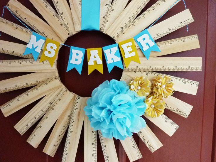 Teacher-gift-idea-ruler-wreath--could do back to school for front door instead...maybe say school instead of name?