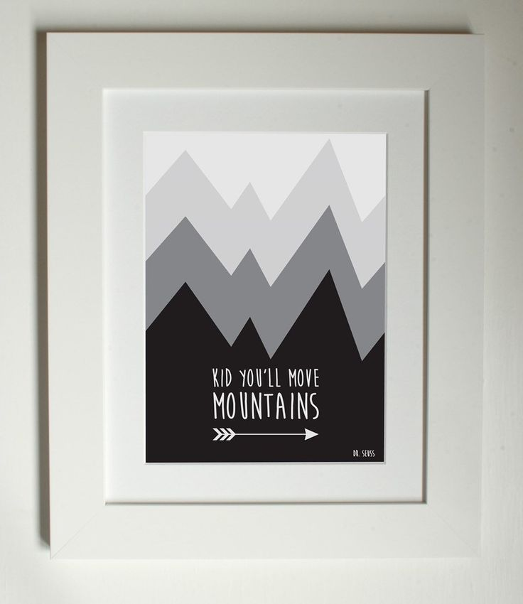 Lottie Coco - Kid You'll Move Mountains monochrome print for childrens room and nursery - inspirational quote Dr Suess
