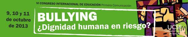 e-learning, conocimiento en red: BULLYING, ¿Dignidad humana en riesgo? VI Congreso Internacional de Educación. Santa Fe. Argentina