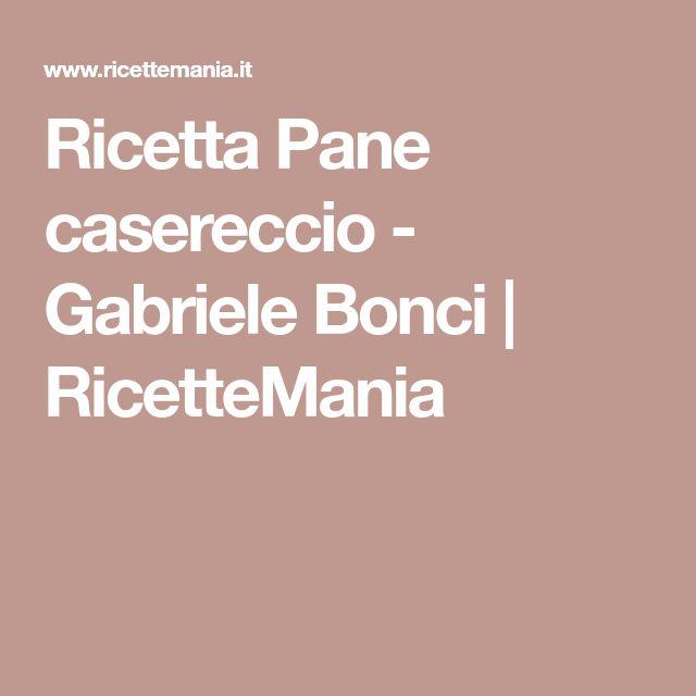 Ricetta Pane casereccio - Gabriele Bonci | RicetteMania
