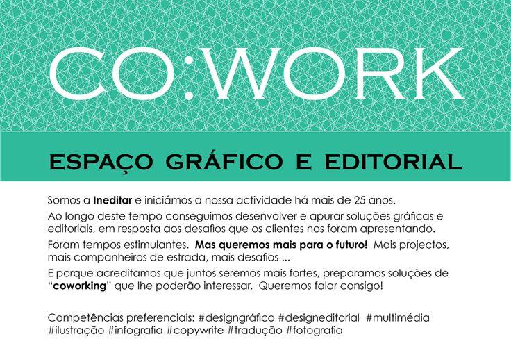 Temos disponíveis espaços de trabalho no nosso atelier do Porto. Para saber mais: http://ineditar.pt/ondeestamos/