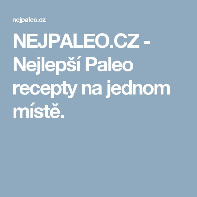 NEJPALEO.CZ - Nejlepší Paleo recepty na jednom místě.