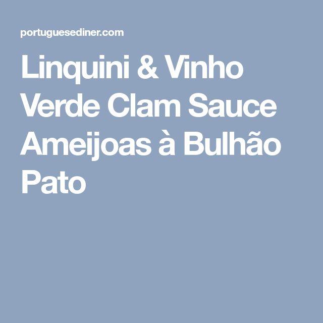 Linquini & Vinho Verde Clam Sauce Ameijoas à Bulhão Pato