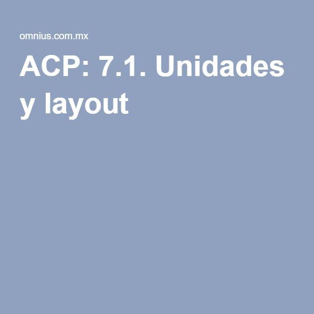ACP: 7.1. Unidades y layout
