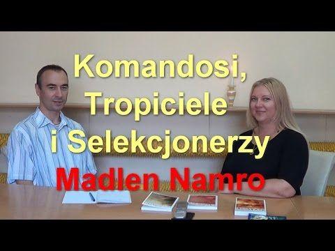 Komandosi, Tropiciele i Selekcjonerzy - Madlen Namro