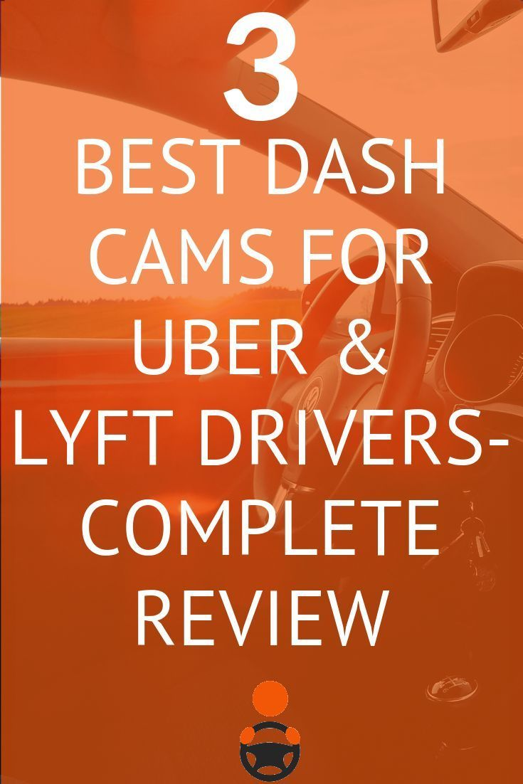 3 Best Dash Cams For Uber & Lyft Drivers - Complete Review