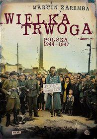 Wielka trwoga. Polska 1944-1947-Zaremba Marcin