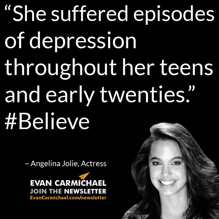 """""""She suffered episodes of depression throughout her teens and early twenties."""" – Angelina Jolie #Believe       - http://www.evancarmichael.com/blog/2015/01/06/suffered-episodes-depression-throughout-teens-early-twenties-angelina-jolie-believe/"""