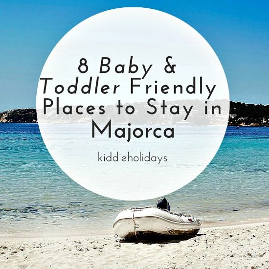 8 Baby and Toddler friendly places to stay in majorca 550