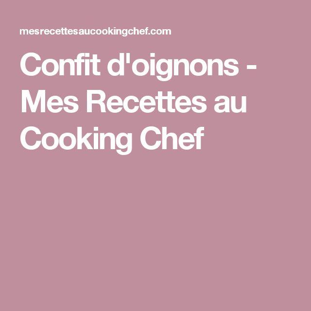 Confit d'oignons - Mes Recettes au Cooking Chef