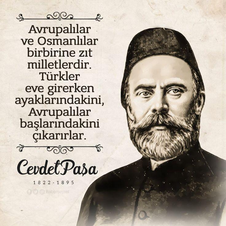 Avrupalılar ve Türkler birbirine zıt milletlerdir. Türkler eve girerken ayaklarındakini, Avrupalılar başlarındakini çıkartırlar. Cevdet Paşa #OsmanlıDevleti