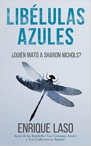 LIBÉLULAS AZULES (Ethan Bush nº 3) (Spanish Edition) - Kindle edition by Enrique Laso. Literature & Fiction Kindle eBooks @ Amazon.com.