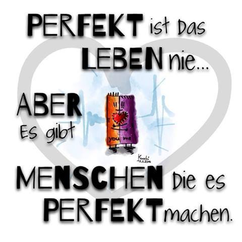 Überarbeitetes Bild...  #Perfekt ist das #Leben nie... Aber es gibt #Menschen…
