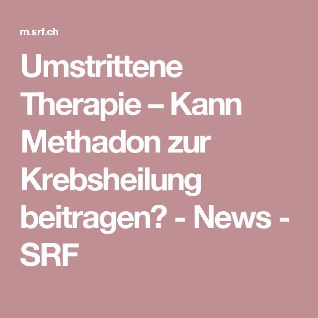 Umstrittene Therapie – Kann Methadon zur Krebsheilung beitragen? - News - SRF