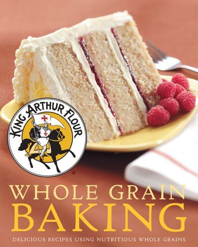 King Arthur Flour Whole Grain Baking: Delicious « LibraryUserGroup.com – The Library of Library User Group