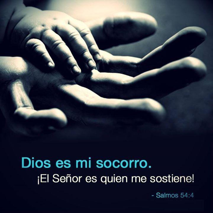 He aquí, Dios es el que me ayuda;  El Señor está con los que sostienen mi vida.   Salmos 54:4