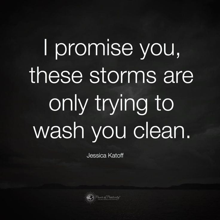 I promise you, these storms are only trying to wash you clean.  #powerofpositivity #positivewords #positivethinking #inspiration #quotes
