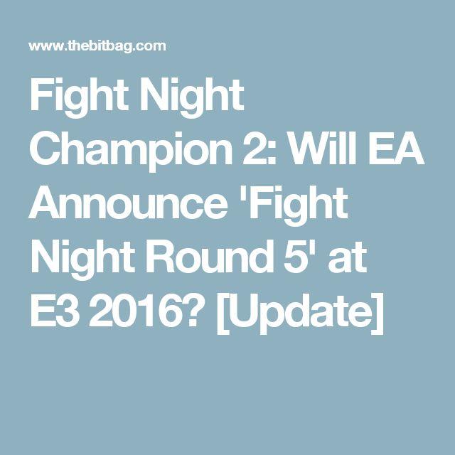 Fight Night Champion 2: Will EA Announce 'Fight Night Round 5' at E3 2016? [Update]