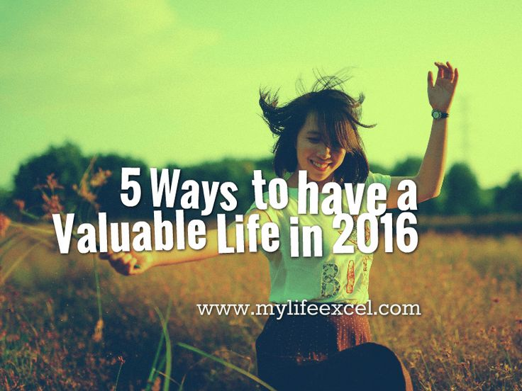 If we tell ourselves the truth, we will agree that every one's greatest desire is to live a life that's valuable. We want to be seen as a person living a life that's considered to be of great worth. What we do not know is how to achieve that. Here are 5 Ways to have a valuable life in 2016. http://www.mylifeexcel.com/5-ways-valuable-life-2016/