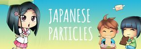 Learn How Use Japanese Particles