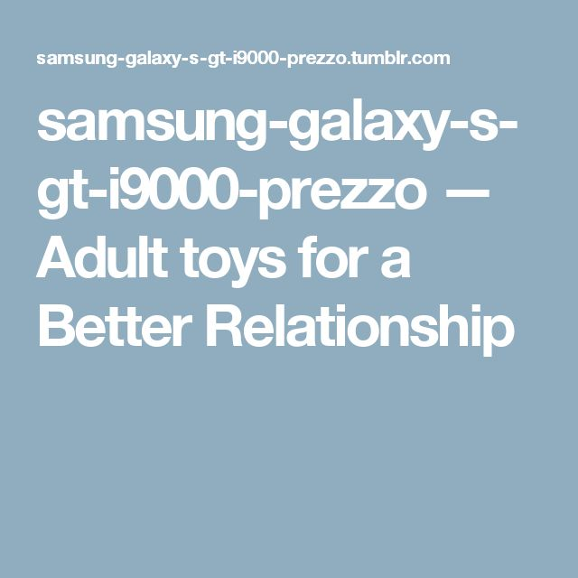 samsung-galaxy-s-gt-i9000-prezzo — Adult toys for a Better Relationship