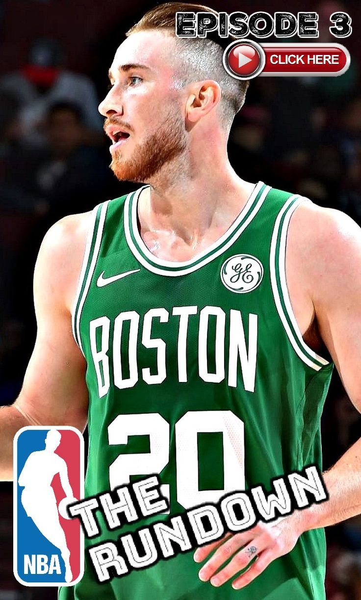 NBA Rundown Episode 2: Gordon Hayward Injury + More! WATCH NOW! #Celtics #NBA