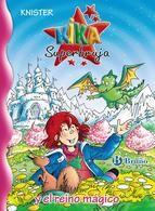 """Kika Superbruja y el reino mágico / Knister. Kika Superbruja y Héctor, su inseparable y regordete dragón volador, viajan a un fantástico reino mágico que sufre una terrible desgracia… El rey del País de la Primavera, el Verano y el Otoño ha desaparecido en los helados dominios del malvado señor del País del Invierno: ¡el príncipe Truculentus"""" el Cruel"""" !¿Lograrán Kika y Héctor llevar de nuevo la alegría al reino mágico?"""