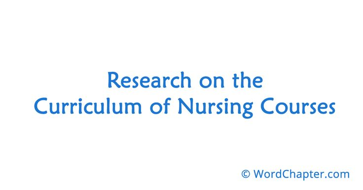 Research on the Curriculum of Nursing Courses   Nursing Courses