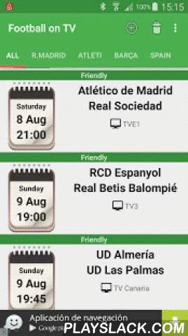 Football On TV  Android App - playslack.com , An essential app to to have an up to date time table with next football matches and to know in what TV channels they are going to be broadcasted. It will show information (date, time and TV channels) of all matches of the most important competitions involving spanish teams: Liga BBVA, Champions League, King's Cup, Europe League, World Cup, Spain Supercup and Europe Supercup.Furthermore, with just one click you could add new events with reminders…