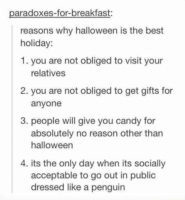 ya know I've never liked Halloween cause its supposed to be scary and I hate that but these four reasons make me wanna like the holiday so yeah