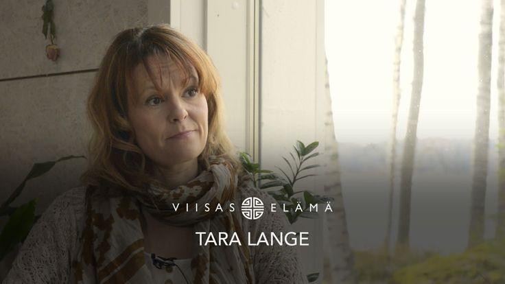 Viisas Elämä – Kohtaamisia – Tara Lange