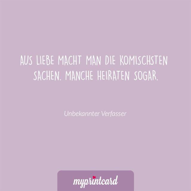Aus Liebe macht man die komischsten Sachen. Manche heiraten sogar. - Unbekannt  #zitate #hochzeit #liebesspruch #liebessprüche #liebe #ehe #heiraten #liebeszitat #zitatdestages