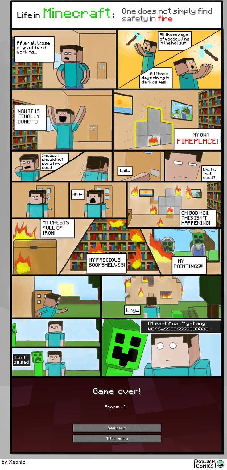 Life in Minecraft — Potluck Comics I did this my first time I played minecraft it was so sad . And made me so mad lol.